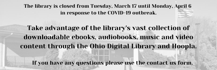 Take advantage of our online content at the Ohio Digital Library and Hoopla